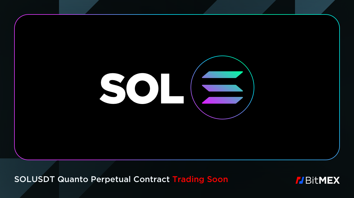 You are currently viewing Summer of Listings Begins on BitMEX: The SOLUSDT Quanto Perpetual Contract