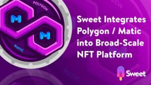Read more about the article Sweet Integrates Polygon / Matic Into Its Broad-Scale, Consumer-First NFT Platform