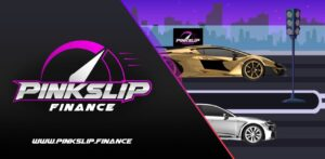 Read more about the article Pinkslip Finance Eyes to Top the Leaderboard of Gamefi Sector