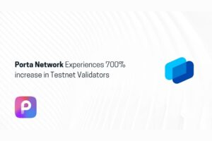 Read more about the article Porta Network Experiences 700% increase in Testnet Validators