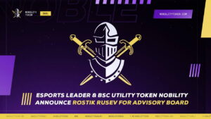 Read more about the article Esports Leader and BSC Utility Token Nobility Announces Rostik Rusev for Advisory Board